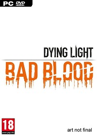 Dying Light: Bad Blood uncut (PC)