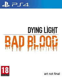 Dying Light: Bad Blood uncut (PS4)