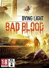 Dying Light Bad Blood (PC Download)